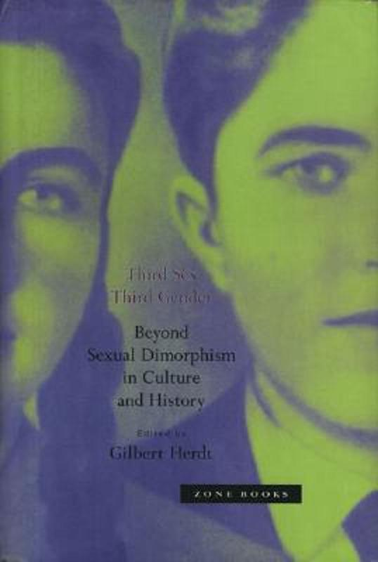 Third Sex Third Gender: Beyond Sexual Dimorphism in Culture and History